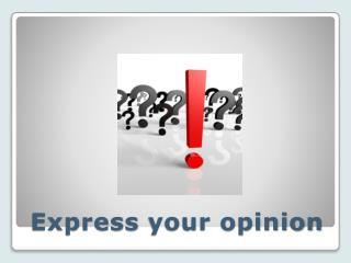 Express  your opinion