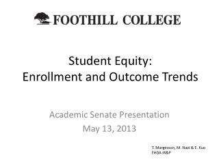 Student Equity:  Enrollment and Outcome Trends