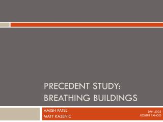 PRECEDENT STUDY: BREATHING BUILDINGS