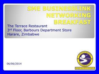 SME BUSINESSLINK NETWORKING BREAKFAST