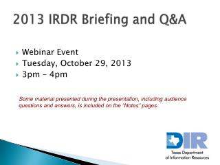 2013  IRDR Briefing and  Q&A