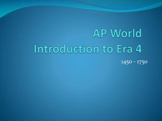 AP World Introduction to Era 4
