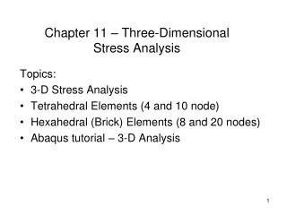 Chapter 11 – Three-Dimensional Stress Analysis