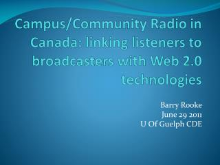 Campus/Community Radio in Canada: linking listeners to broadcasters with Web 2.0 technologies