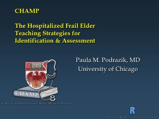 CHAMP The Hospitalized Frail Elder Teaching Strategies for  Identification & Assessment