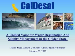 A Unified Voice for Water Desalination And Salinity Management in the Golden State!