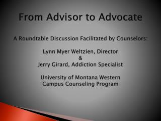 From Advisor to Advocate