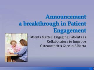 Announcement  a breakthrough in Patient Engagement
