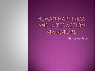 Human  Happiness  and Interaction via Nature