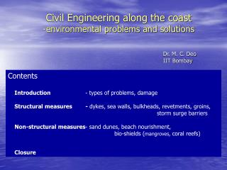 Civil Engineering along the coast -environmental problems and solutions