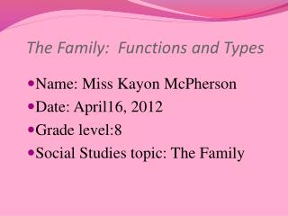 The Family:  Functions and  Types