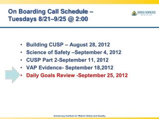 On Boarding Call Schedule – Tuesdays 8/21–9/25 @ 2:00