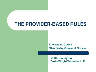 THE PROVIDER-BASED RULES