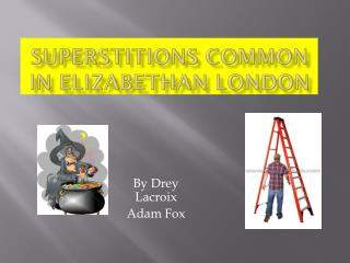 Superstitions common in Elizabethan London