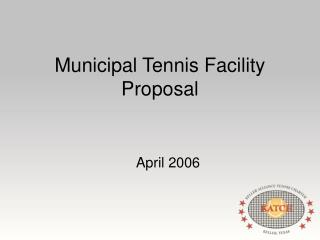 Municipal Tennis Facility Proposal
