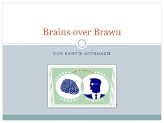 Brains over Brawn