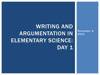 Writing and Argumentation in Elementary Science:  Day 1