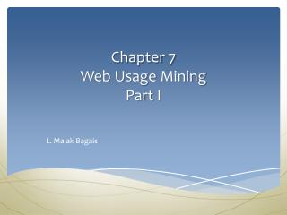Chapter 7 Web Usage  Mining Part I