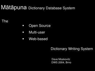 M ātāpuna Dictionary Database System