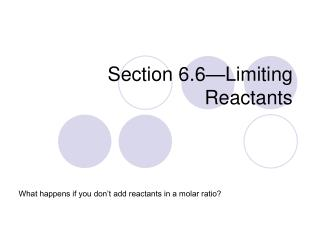 Section 6.6—Limiting Reactants