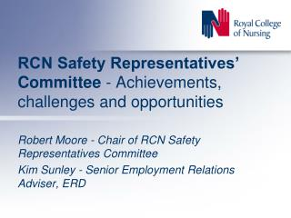 RCN Safety Representatives' Committee  - Achievements, challenges and opportunities