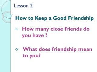 Lesson 2 How to Keep a Good Friendship