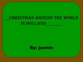 __Christmas around the world in Holland_______