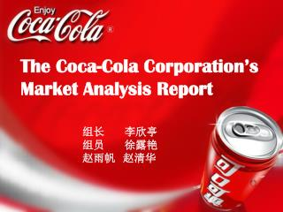 The Coca-Cola Corporation 's Market Analysis Report