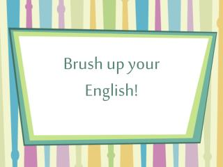 Brush up your English!