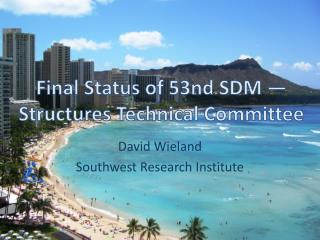 Final Status of 53nd SDM — Structures Technical Committee