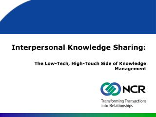 Interpersonal Knowledge Sharing: