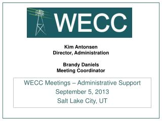 Kim Antonsen Director, Administration Brandy Daniels Meeting Coordinator