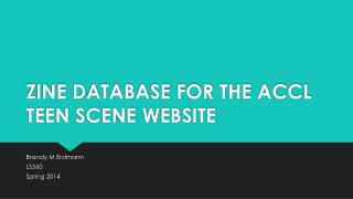 ZINE DATABASE FOR THE ACCL TEEN SCENE WEBSITE