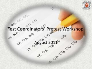 Test Coordinators' Pretest Workshop