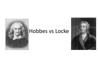 the ideas of hobbes vs locke essay Essay preview thomas hobbes and john locke are two political philosophers who are famous for their theories about the formation of the society based on the ideas of philosopher john locke, the state does not have the ability to infringe upon the right of people to determine their own destiny he.