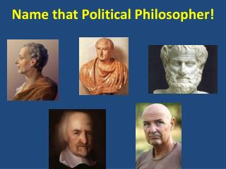 Name that Political Philosopher!