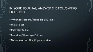 In your journal, answer the following question