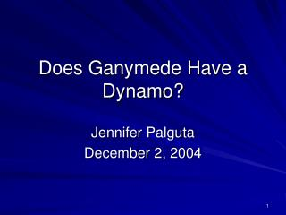 Does Ganymede Have a Dynamo?