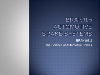 BRAK105 Automotive Brake Systems