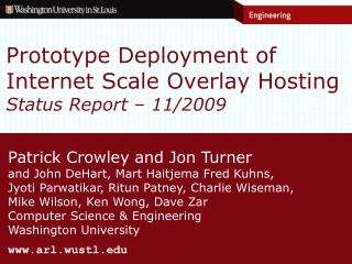 Prototype Deployment of Internet Scale Overlay Hosting Status Report – 11/2009
