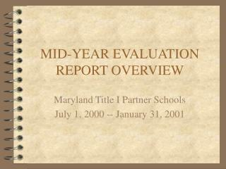 MID-YEAR EVALUATION REPORT OVERVIEW