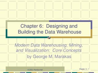 Chapter 6: Designing and Building the Data Warehouse