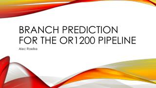 Branch Prediction for the OR1200 Pipeline