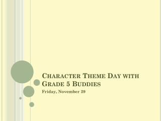 Character Theme Day with Grade 5 Buddies