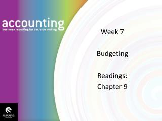 Week 7 Budgeting Readings: Chapter 9