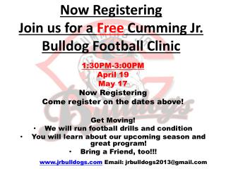 Now Registering Join us for a  Free  Cumming Jr. Bulldog Football Clinic
