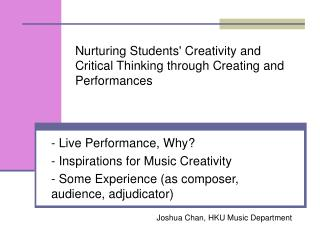 Nurturing Students' Creativity and Critical Thinking through Creating and Performances