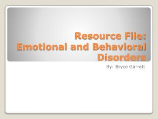 Resource File:  Emotional and Behavioral Disorders