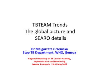 TBTEAM Trends The global picture and  SEARO details