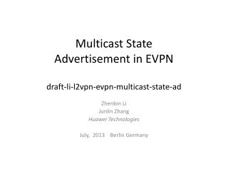 Multicast State Advertisement in EVPN draft-li-l2vpn-evpn-multicast-state-ad